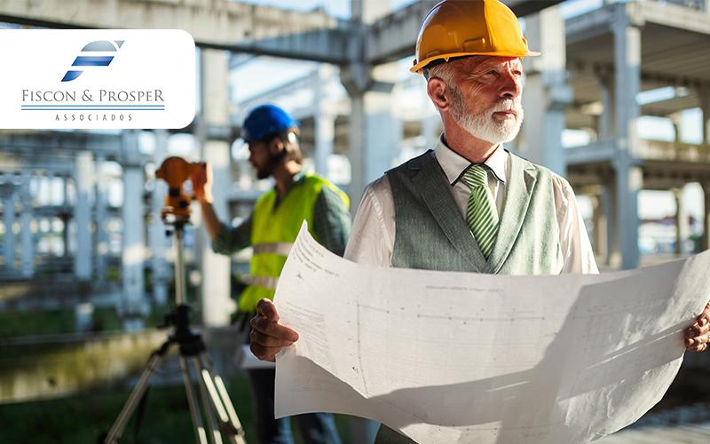 Como Abrir Uma Construtora Conheca O Passo A Passo Post - Fiscon & Prosper Associados - Como abrir uma construtora – Conheça o passo a passo!