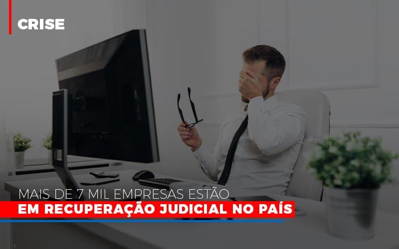 mais-de-7-mil-empresas-estao-em-recuperacao-judicial-no-pais - Mais de 7 mil empresas estão em Recuperação Judicial no país