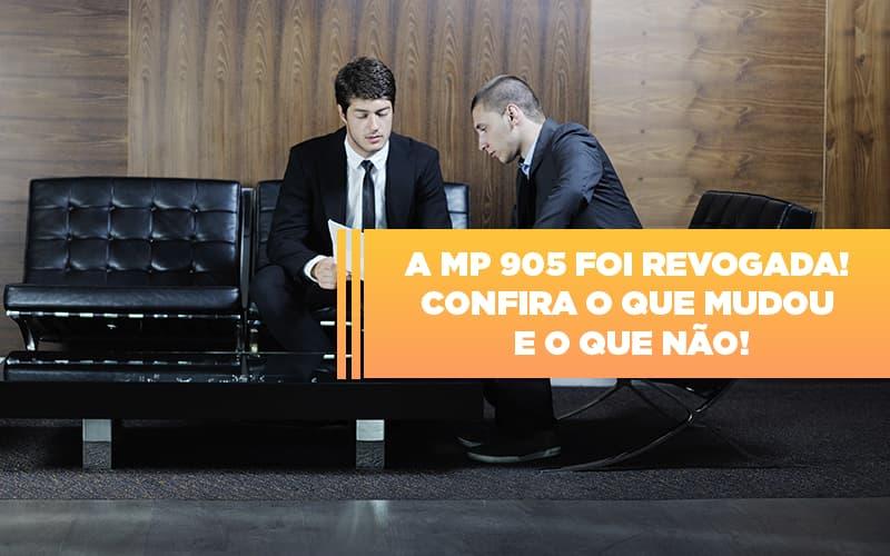 a-mp-905-foi-revogada-confira-o-que-mudou-e-o-que-nao - A MP 905 foi revogada! Confira o que mudou e o que não!