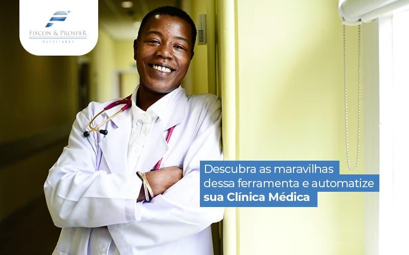 Descubraasmaravilhasdessaferramentaeautomatizesuaclinicamedica Post (1) - Contabilidade em São Paulo - SP | Fiscon e Prosper Associados - Prontuário Eletrônico: como salvar mais vidas com o digital?