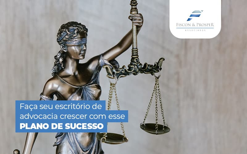 Facaseuescritoriodeadvocaciacrescercomesseplanodesucesso Post (1) - Contabilidade em São Paulo - SP   Fiscon e Prosper Associados - Plano de Crescimento para Escritório de Advocacia – Como fazer?