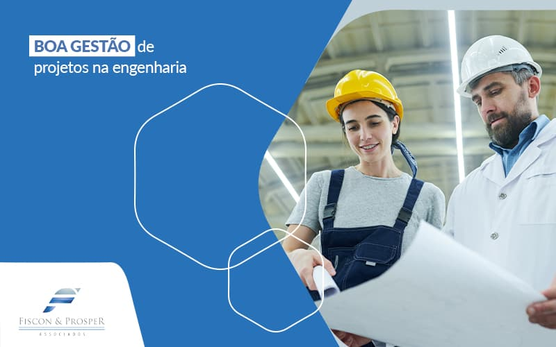 Dicas De Sucesso Ara Uma Boa Gestao De Projetos Na Engenharia Post (1) - Contabilidade em São Paulo - SP | Fiscon e Prosper Associados - Gestão de Projetos – Como realizar?