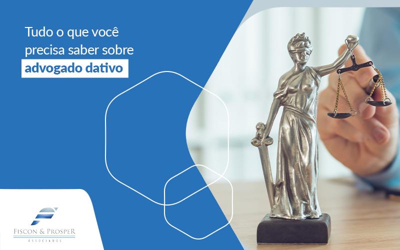Tudo O Que Voce Precisa Saber Sobre Advogado Dativo Post - Contabilidade em São Paulo - SP | Fiscon e Prosper Associados - Advogado dativo – O que é?