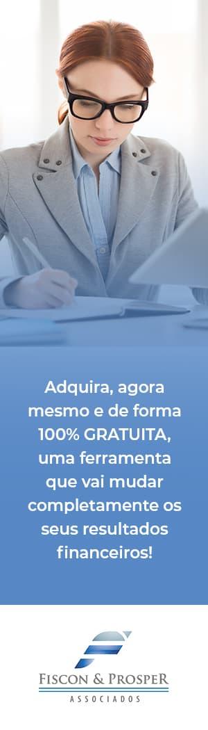 Banner Fiscon Adquira, Agora Mesmo E De Forma 100% Gratuita, Uma Ferramenta Que Vai Mudar Completamente Os Seus Resultados Financeiros - Contabilidade em São Paulo - SP | Fiscon e Prosper Associados - Saiba tudo o que você precisa considerar ao abrir um negócio!