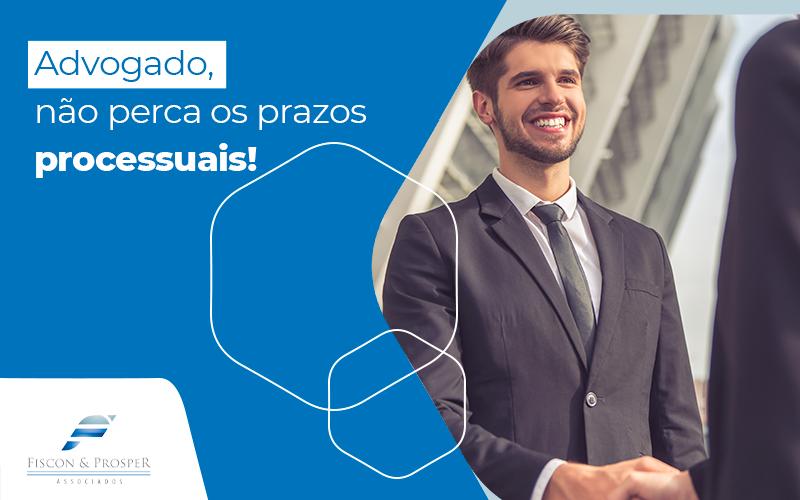 Prazos Processuais Como Manter Em Dia - Contabilidade em São Paulo - SP | Fiscon e Prosper Associados - Prazos processuais – como manter em dia?