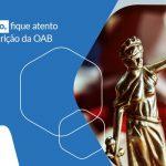 Advogado Fique Atento A Sua Inscricao Da Oab Post (1) - Contabilidade em São Paulo - SP | Fiscon e Prosper Associados - Como realizar o processo de inscrição na OAB?