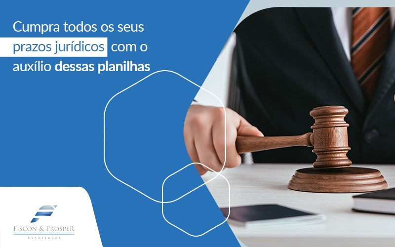 Conheça Os Principais Benefícios Das Planilhas Jurídicas - Contabilidade em São Paulo - SP | Fiscon e Prosper Associados - Conheça os principais benefícios das planilhas jurídicas
