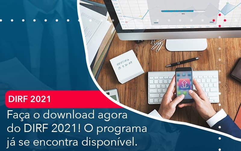 Faca O Dowload Agora Do Dirf 2021 O Programa Ja Se Encontra Disponivel - Abrir Empresa Simples - Faça o download agora do DIRF 2021! O programa já se encontra disponível.