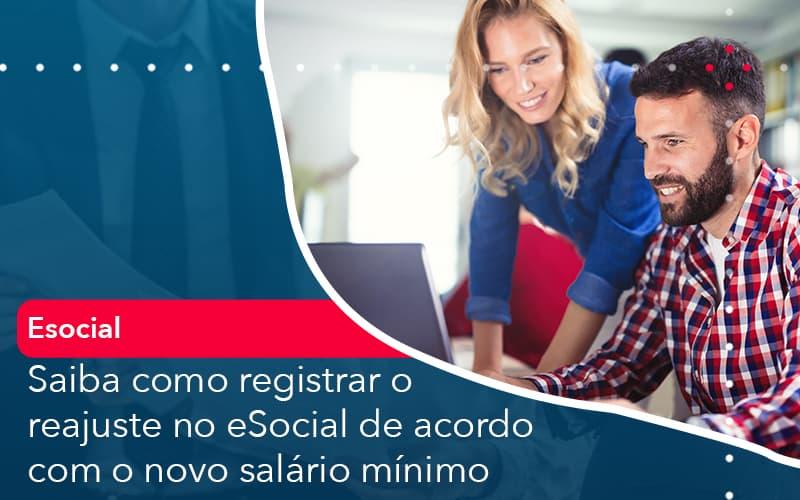 Saiba Como Registrar O Reajuste No E Social De Acordo Com O Novo Salario Minimo - Abrir Empresa Simples - Saiba como registrar o reajuste no eSocial de acordo com o novo salário mínimo