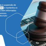 Fique Atento A Suspensao De Prazos Judiciais E Mantenha Os Seus Clientes Bem Informados Em Seus Procesos Post (1) - Contabilidade em São Paulo - SP | Fiscon e Prosper Associados - Suspensão dos prazos judiciais: o que você precisa saber