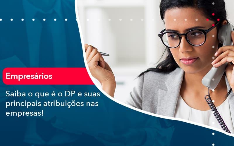 Saiba O Que E Dp E Suas Principais Atribuicoes Nas Empresas (1) - Abrir Empresa Simples - Saiba o que é o DP e suas principais atribuições nas empresas!