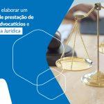 Aprenda A Elaborar Um Contrato De Prestacao De Servicos Advocaticios E Consultoria Juridica Post - Contabilidade em São Paulo - SP | Fiscon e Prosper Associados - Contrato de prestação de serviços advocatícios e consultoria jurídica