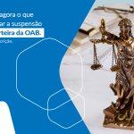 Descubra Agora O Que Pode Causar A Suspensao Da Sua Carteira Oab Post - Contabilidade em São Paulo - SP | Fiscon e Prosper Associados - Como fugir da suspensão da carteira da OAB