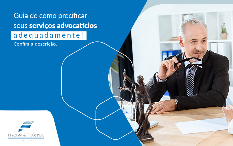 Guia De Como Precificar Seus Servicos Advocacitcios Adequadamente Post - Contabilidade em São Paulo - SP   Fiscon e Prosper Associados - Como fazer a precificação de serviços advocatícios?