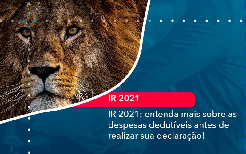 Ir 2021 Entenda Mais Sobre As Despesas Dedutiveis Antes De Realizar Sua Declaracao (1) - Abrir Empresa Simples - IR 2021: entenda mais sobre as despesas dedutíveis antes de realizar sua declaração!