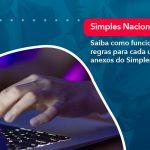 Entenda O Que São Os Anexos Do Simples Nacional (1) - Abrir Empresa Simples - Saiba como funcionam as regras para cada um dos 5 anexos do Simples Nacional!