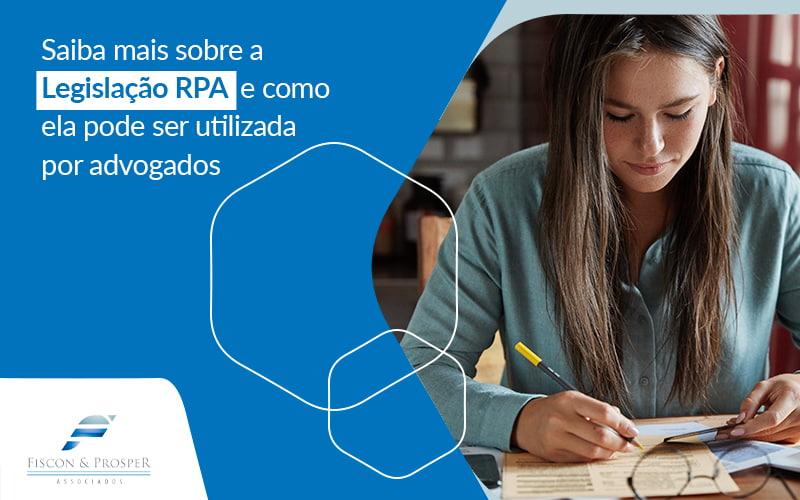 Saiba Mais Sobre A Legislacao Rpa E Como Ela Pode Ser Utilizada Por Advogados Post - Contabilidade em São Paulo - SP   Fiscon e Prosper Associados - Legislação RPA: advogados, fiquem atentos!