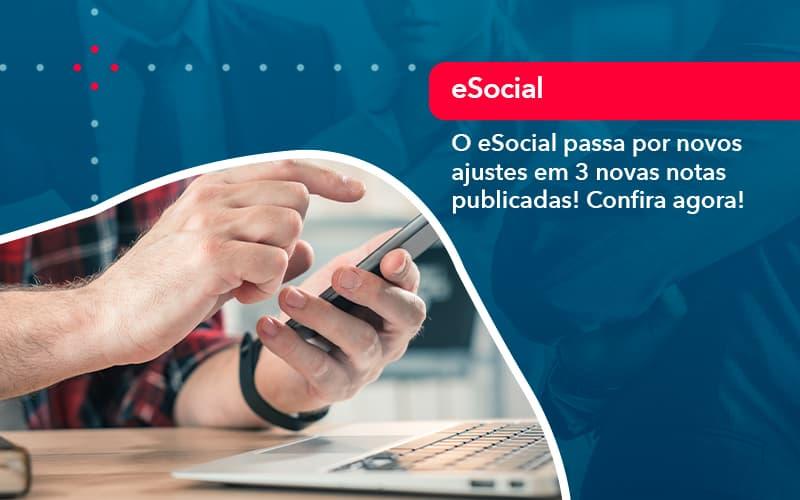 O E Social Passa Por Novos Ajustes Em 3 Novas Notas Publicadas Confira Agora (1) - Contabilidade em São Paulo - SP | Fiscon e Prosper Associados - O eSocial passa por novos ajustes em 3 novas notas publicadas! Confira agora!