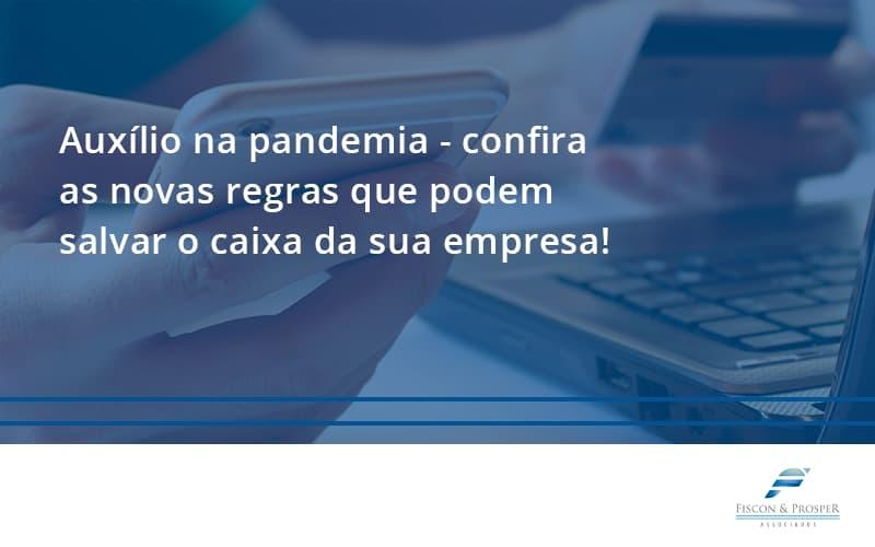 100 Fiscon E Prosper (1) - Contabilidade em São Paulo - SP | Fiscon e Prosper Associados - Auxílio na pandemia – confira as novas regras que podem salvar o caixa da sua empresa!