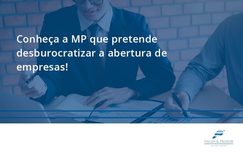 100 Fiscon E Prosper - Contabilidade em São Paulo - SP | Fiscon e Prosper Associados - Conheça a MP que pretende desburocratizar a abertura de empresas!