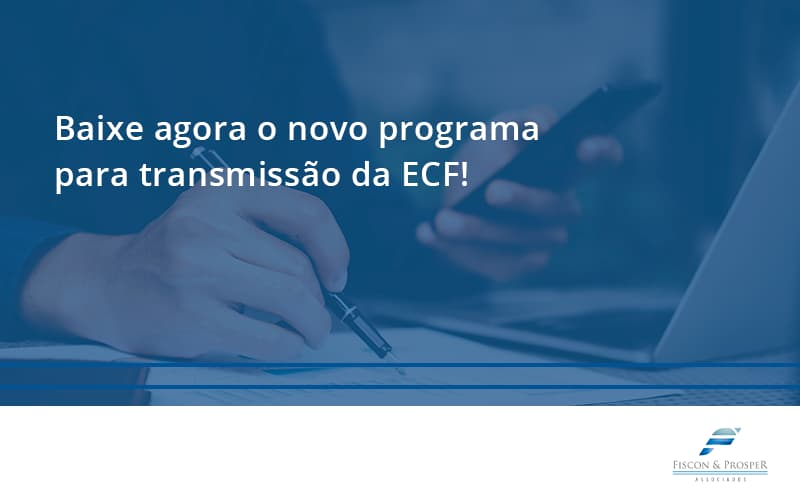 - Baixe agora o novo programa para transmissão da ECF!