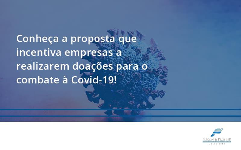 100 Fiscon E Prosper - Contabilidade em São Paulo - SP | Fiscon e Prosper Associados - Conheça a proposta que incentiva empresas a realizarem doações para o combate à Covid-19!
