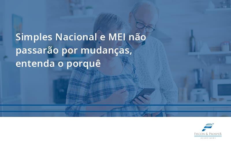 100 Fiscon E Prosper (1) - Contabilidade em São Paulo - SP | Fiscon e Prosper Associados - Simples Nacional e MEI não passarão por mudanças, entenda o porquê