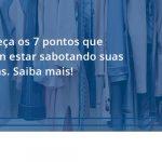 100 Fiscon E Prosper - Contabilidade em São Paulo - SP | Fiscon e Prosper Associados - Conheça os 7 pontos que podem estar sabotando suas vendas. Saiba mais!