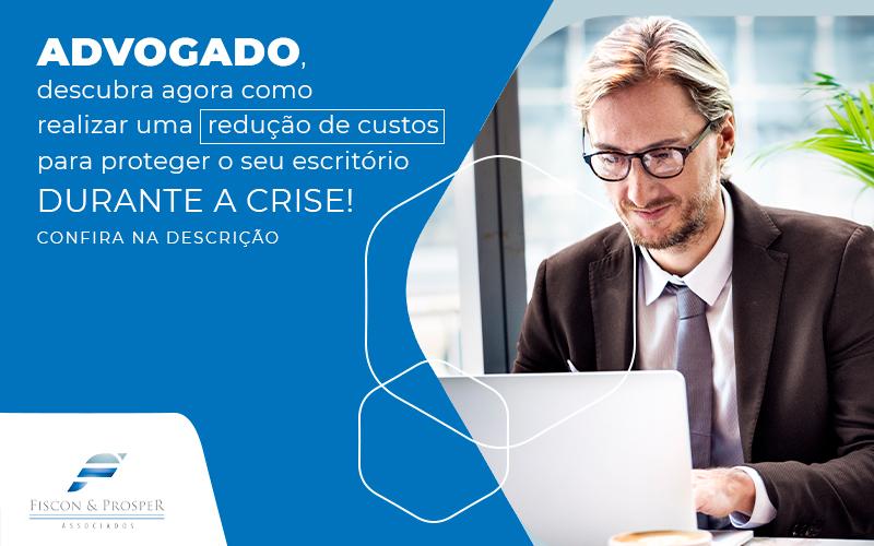 Descubra Agora Por Que A Redução De Custos é Essencial Para Sobreviver à Crise - Contabilidade em São Paulo - SP   Fiscon e Prosper Associados - Redução de custos – como e por que realizar?