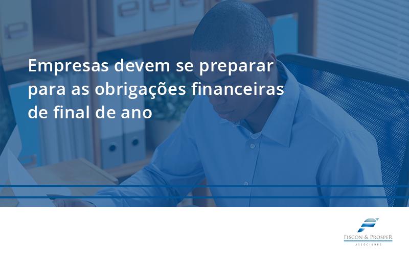 100 Fiscon E Prosper - Contabilidade em São Paulo - SP | Fiscon e Prosper Associados - Empresas devem se preparar para as obrigações financeiras de final de ano