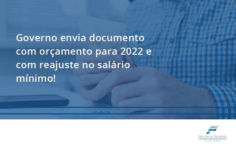 Governo Envia Documento Com Orçamento Para 2022 E Com Reajuste No Salário Mínimo! Fiscon E Prosper - Contabilidade em São Paulo - SP | Fiscon e Prosper Associados - Governo envia documento com orçamento para 2022 e com reajuste no salário mínimo!