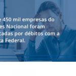 Quase 450 Mil Empresas Do Simples Nacional Foram Notificadas Por Débitos Com A Receita Federal. Fiscon E Prosper - Contabilidade em São Paulo - SP | Fiscon e Prosper Associados - Quase 450 mil empresas do Simples Nacional foram notificadas por débitos com a Receita Federal.