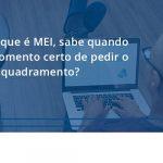 Você, Que é Mei, Sabe Quando é O Momento Certo De Pedir O Desenquadramento Fiscon E Prosper - Contabilidade em São Paulo - SP | Fiscon e Prosper Associados - Você, que é MEI, sabe quando é o momento certo de pedir o desenquadramento?