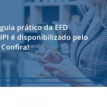 Novo Fiscon E Prosper - Contabilidade em São Paulo - SP | Fiscon e Prosper Associados - Novo guia prático da EFD ICMS/IPI é disponibilizado pelo SPED. Confira!
